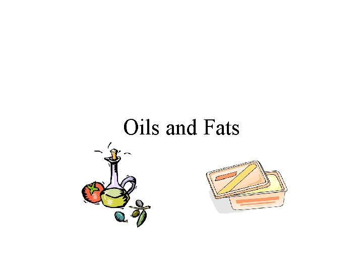 Oils and Fats Chemical structure Oils and fats