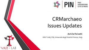 CRMarchaeo Issues Updates Achille Felicetti VASTLAB PIN Universit