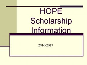 HOPE Scholarship Information 2016 2017 HOPE SAA GPA