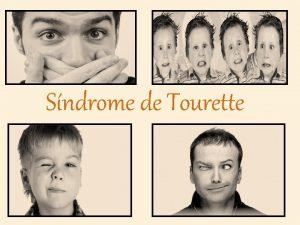 Sndrome de Tourette O que a sndrome de