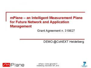 m Plane an Intelligent Measurement Plane for Future