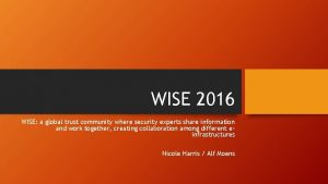 WISE 2016 WISE a global trust community where