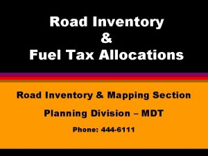 Road Inventory Fuel Tax Allocations Road Inventory Mapping