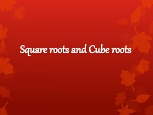 Square roots and Cube roots Click On The