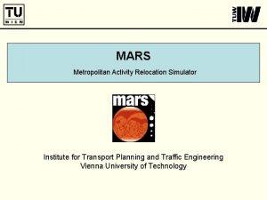 MARS Metropolitan Activity Relocation Simulator Institute for Transport