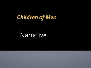 Children of Men Narrative Children of Men Narrative