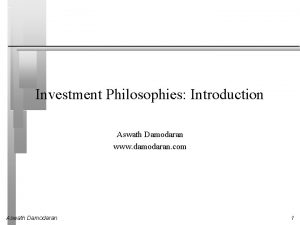 Investment Philosophies Introduction Aswath Damodaran www damodaran com