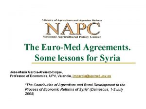 The EuroMed Agreements Some lessons for Syria JoseMaria