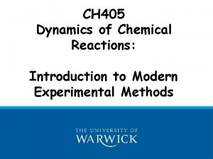 CH 405 Dynamics of Chemical Reactions Introduction to