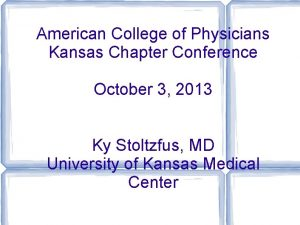American College of Physicians Kansas Chapter Conference October