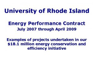 University of Rhode Island Energy Performance Contract July