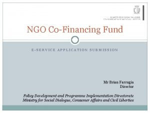 NGO CoFinancing Fund ESERVICE APPLICATION SUBMISSION Mr Brian