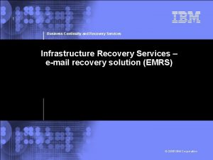 1 Business Continuity and Recovery Services Infrastructure Recovery