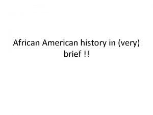 African American history in very brief Slavery slavery