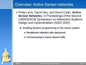 Overview Active Sensor networks 4 Philip Levis David