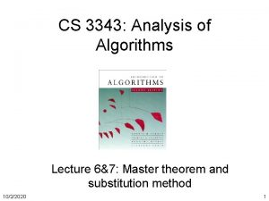CS 3343 Analysis of Algorithms Lecture 67 Master