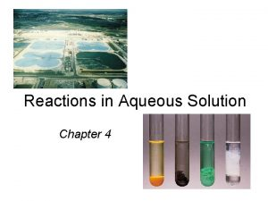 Reactions in Aqueous Solution Chapter 4 A solution