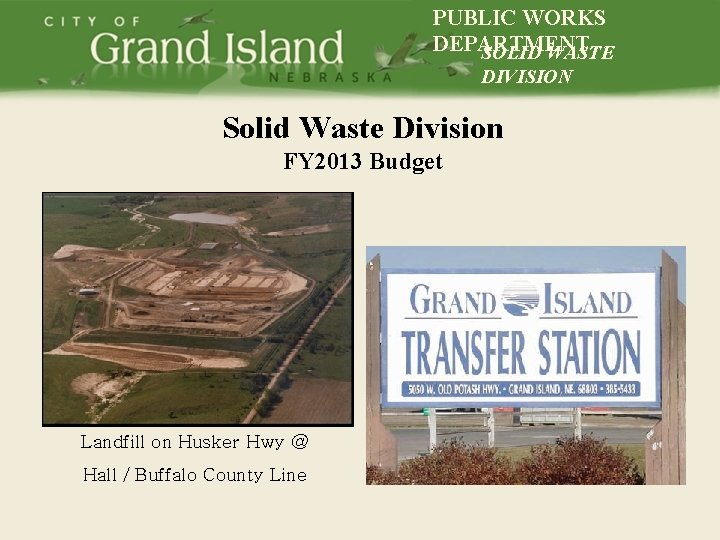 PUBLIC WORKS DEPARTMENT SOLID WASTE DIVISION Solid Waste