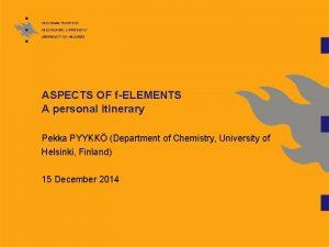 ASPECTS OF fELEMENTS A personal itinerary Pekka PYYKK