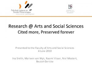 Research Arts and Social Sciences Cited more Preserved