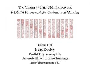 The Charm Par FUM Framework PARallel Framework for