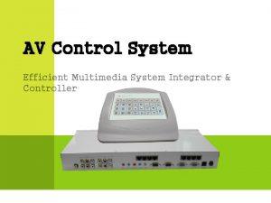 AV Control System Efficient Multimedia System Integrator Controller