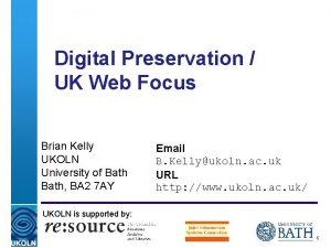 Digital Preservation UK Web Focus Brian Kelly UKOLN