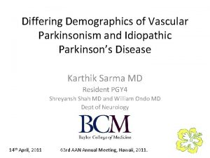 Differing Demographics of Vascular Parkinsonism and Idiopathic Parkinsons
