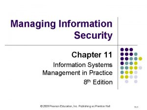 Managing Information Security Chapter 11 Information Systems Management