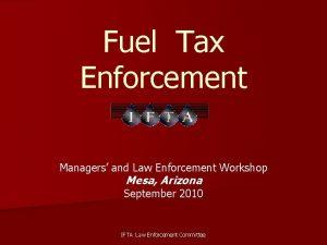 Fuel Tax Enforcement Managers and Law Enforcement Workshop