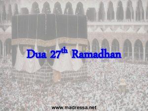 th Dua 27 Ramadhan www madressa net Dua