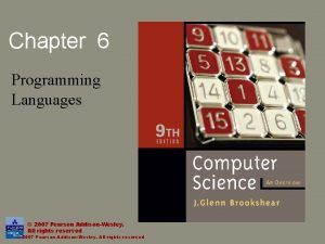 Chapter 6 Programming Languages 2007 Pearson AddisonWesley All