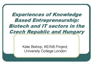 Experiences of Knowledge Based Entrepreneurship Biotech and IT
