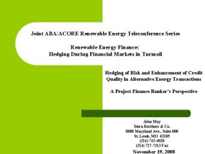 Joint ABAACORE Renewable Energy Teleconference Series Renewable Energy