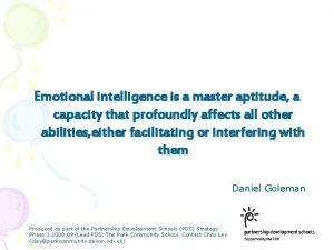Emotional intelligence is a master aptitude a capacity