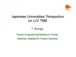 Japanese Universities Perspective on LiV TBM T Muroga