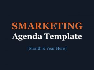 SMARKETING Agenda Template Month Year Here Agenda Introduction