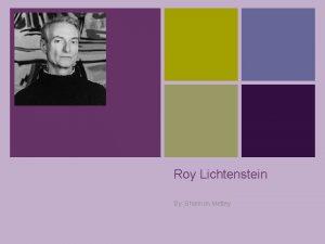 Roy Lichtenstein By Shannon Mettey Child Life n