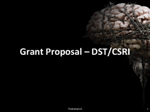 Grant Proposal DSTCSRI Grant proposal 1 Unraveling the