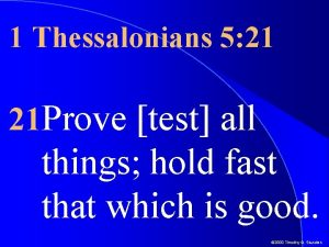 1 Thessalonians 5 21 21 Prove test all