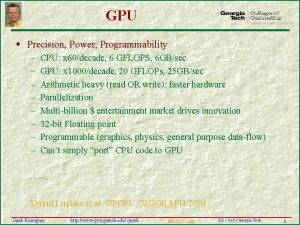 GPU Precision Power Programmability CPU x 60decade 6