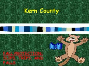 Kern County FALL PROTECTION SLIPS TRIPS AND FALLS