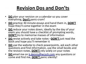 Revision Dos and Donts DO plan your revision