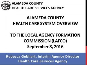 ALAMEDA COUNTY HEALTH CARE SERVICES AGENCY ALAMEDA COUNTY