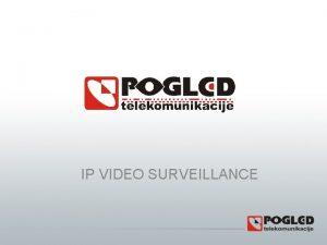 IP VIDEO SURVEILLANCE Video surveillanvce basic information Video