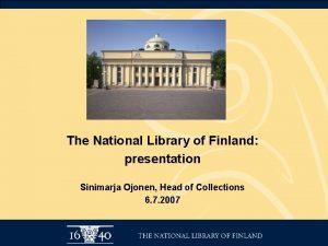 The National Library of Finland presentation Sinimarja Ojonen
