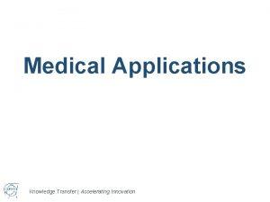 Medical Applications Knowledge Transfer Accelerating Innovation Accelerators detectors