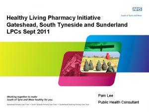 Healthy Living Pharmacy Initiative Gateshead South Tyneside and