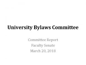University Bylaws Committee Report Faculty Senate March 20