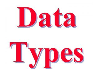 Data Types Composite Date Types n Arrays Single